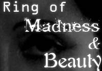 Ring of Maddness and Beauty